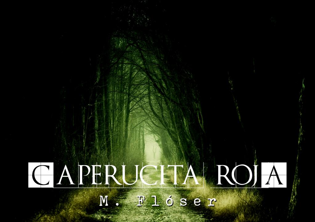 """En la imagen vemos un sendero recto que está rodeado por un bosque muy espeso. La luz es escasa y hay un poco de niebla.  El título del relato es: """"Caperucita roja""""."""