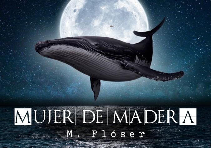 Una ballena enorme flota en el cielo nocturno a pocos metros del gua. De fondo la luna llena ilumina el paisaje. El cielo estrellado está despejado y el mar brilla de blanco. El título del relato es: Mujer de madera.