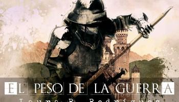 """Vemos una ilustración hecha a acuarela. En ella hay una guerrera medieval con armadura y yelmo sujetando una espada grande que aún está envainada en su cadera. De fondo un castillo. El relato se titula """"El peso de la guerra"""" y está escrito por Laura R. Rodríguez."""